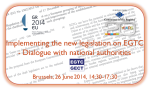Registrations open: 26 June, workshop 'Implementing the new legislation on EGTC - Dialogue with the national authorities'
